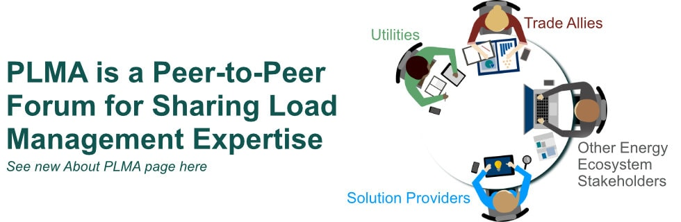 PLMA is a Peer-to-Peer Forum for Sharing Load Management Expertise